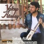 Yakup Atalay – En Güzel Senelerum